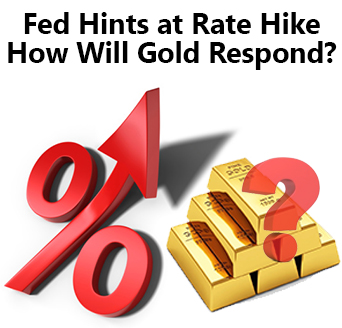 Fed Hints at Rate Hike – How Will Gold Respond?