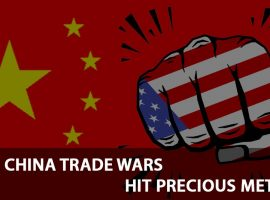 US/China Trade Wars Hit Precious Metals