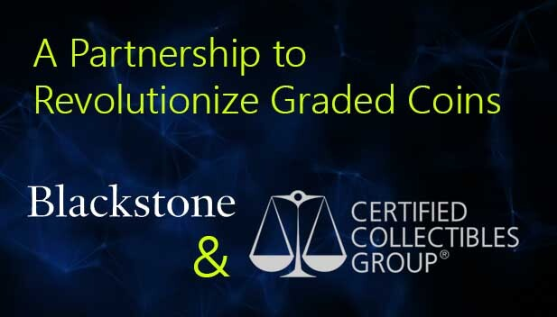 Blackstone and CCG: Will This Partnership Revolutionize Graded Coins?
